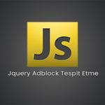 Jquery Adblock Tespit Etme
