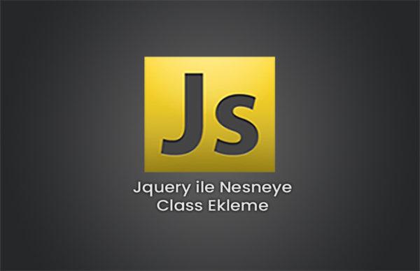 Jquery ile Nesneye Class Ekleme