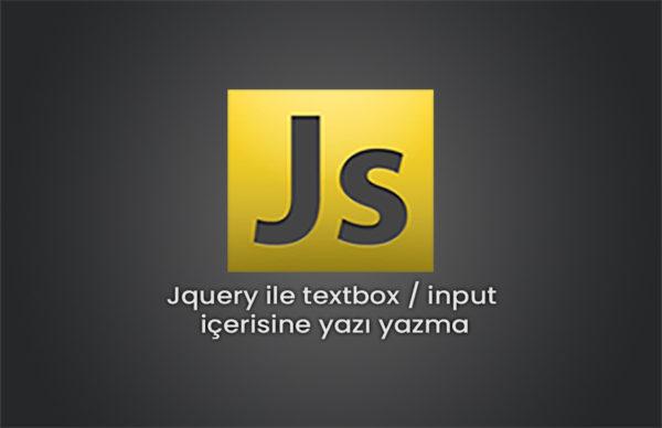 Jquery ile textbox / input içerisine yazı yazma