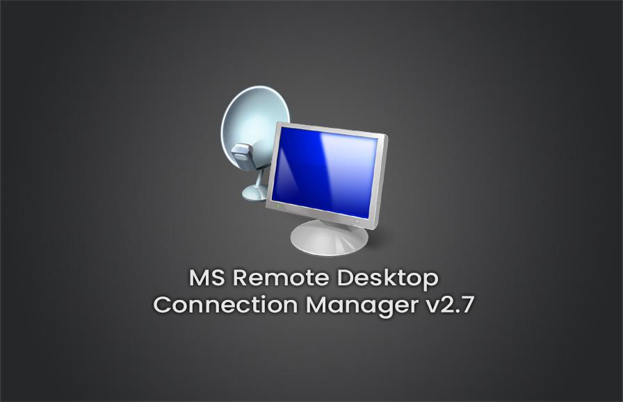 MS Remote Desktop Connection Manager v2.7