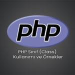 PHP Sınıf (Class) Kullanımı ve Örnekler