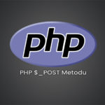 PHP $_POST Metodu