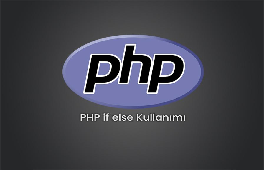 PHP if else Kullanımı