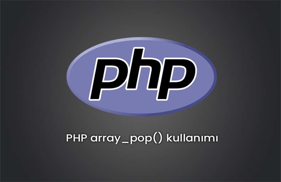 PHP array_pop() fonksiyonu
